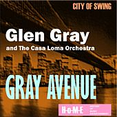 Gray Avenue by Glen Gray and The Casa Loma Orchestra