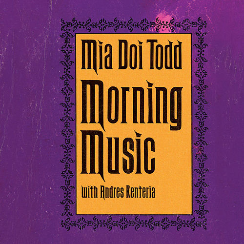 Morning Music (with Andres Renteria) by Mia Doi Todd