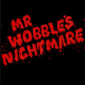 Mr. Wobble's Nightmare EP by Kid606