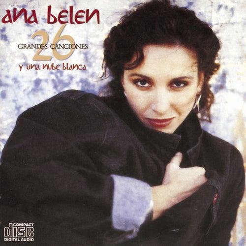 26 Grandes Canciones Y Una Nube Blanca de Ana Belén