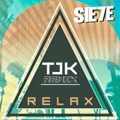 Relax (TJK Remix) de Sie7e
