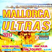 Mallorca Ultras 2017 Powered by Xtreme Sound von Various Artists