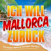 Ich will Mallorca zurück - Die besten Mallorca Schlager Hits 2017 (Wir feinern vom Opneing bis zum Closing und Oktoberfest die XXL Yaya Kolo Discofox Party 2018) von Various Artists