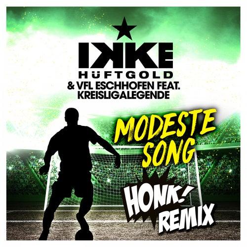 Modeste Song (Honk! Remix) von Ikke Hüftgold & VFL Eschhofen