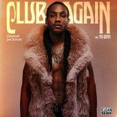 Club Again (feat. Yo Gotti) by Damar Jackson