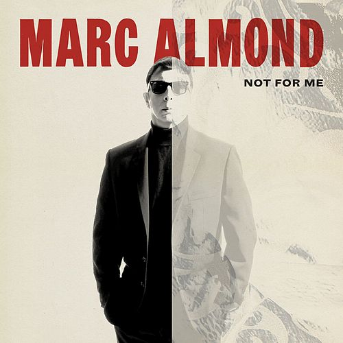 Not for Me by Marc Almond