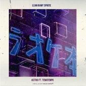 Lean in My Sprite (feat. TenaTenpo) by Astro
