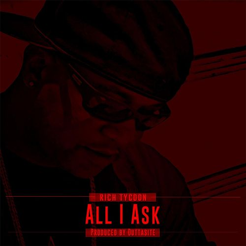 All I Ask by Rich Tycoon