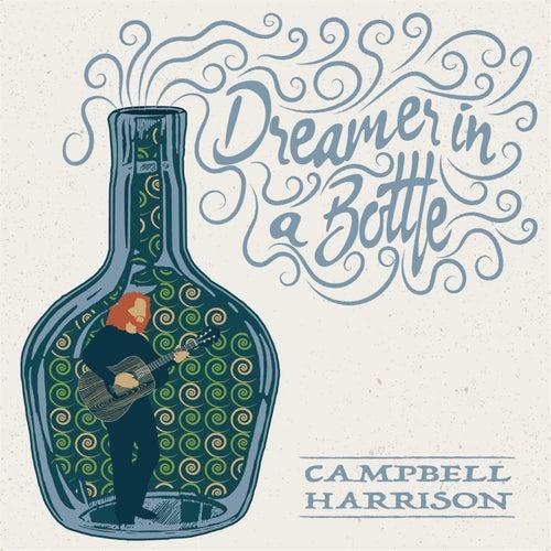 Dreamer in a Bottle by Campbell Harrison