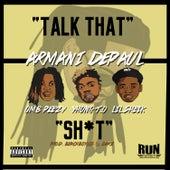 Talk That Shit by Armani Depaul