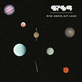 Rise Above, Get Loud von STS9 (Sound Tribe Sector 9)