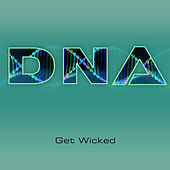 Get Wicked by DNA