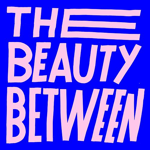 The Beauty Between (feat. Andy Mineo) by Kings Kaleidoscope