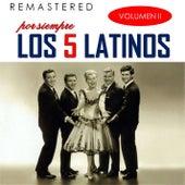 Por siempre los 5 latinos, Vol. 2 (Remastered) by Los 5 latinos