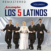 Por siempre los 5 latinos, Vol. 1 (Remastered) by Los 5 latinos