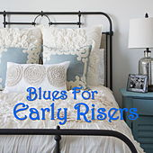 Blues For Early Risers by Various Artists