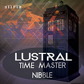 Time Master / Nibble by Lustral