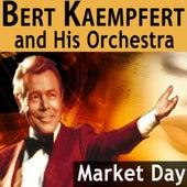 Market Day by Bert Kaempfert