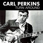 Turn Around von Carl Perkins