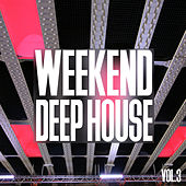 Weekend Deep House, Vol. 3 von Various Artists