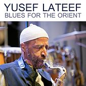 Blues For The Orient von Yusef Lateef
