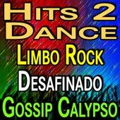 Hits To Dance Limbo Rock Desafinado Gossip Calypso von Various Artists