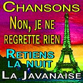 Chansons Non, je ne regrette rien and Retiens la nuit and La Javanaise de Various Artists