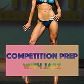 Competition Prep With Jazz by Various Artists