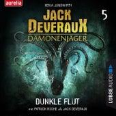 Dunkle Flut - Jack Deveraux 5 (Inszenierte Lesung) von Xenia Jungwirth