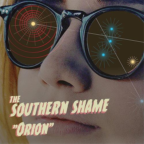Orion by The Southern Shame
