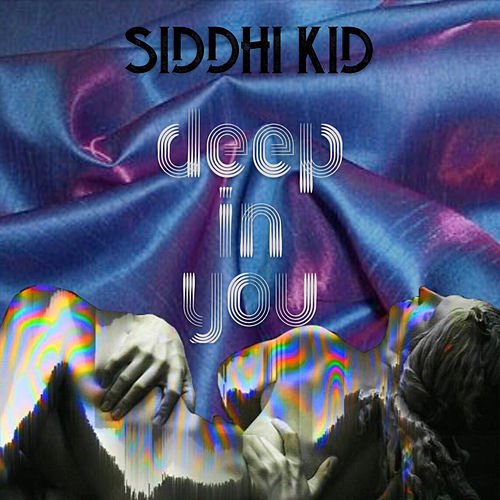 Deep in You by Siddhi Kid