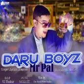 Daru Boyz by SIRAZEE Mr Pal