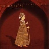 Lost In Qawwali III de Badar Ali Khan