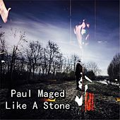 Like a Stone by Paul Maged