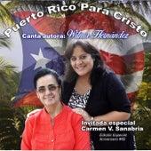 Puerto Rico para Cristo (Edición Especial) by Wilma Hernandez