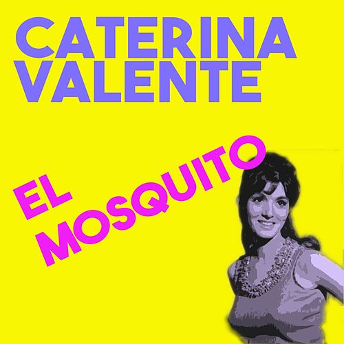 El Mosquito by Caterina Valente