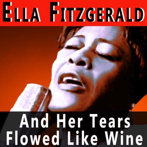And Her Tears Flowed Like Wine de Ella Fitzgerald