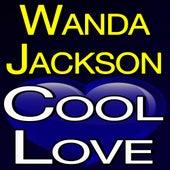 Wanda Jackson Cool Love by Wanda Jackson