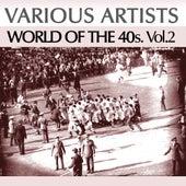 World of the 40s, Vol. 2 de Various Artists