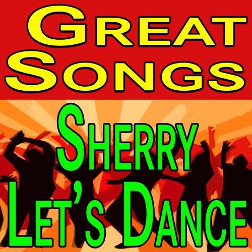 Great Songs Sherry Let's Dance de Various Artists