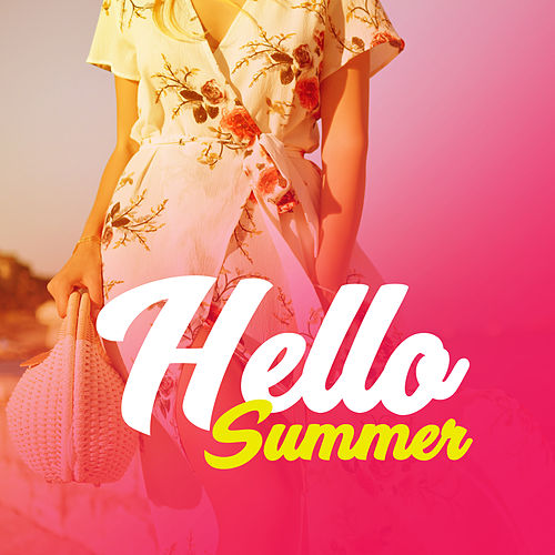 "Chill Out: ""Hello Summer – Deep Chill Out 2017, Sexy Beats, Erotic Game, Electronic Music"""