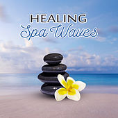 Healing Spa Waves – Stress Relief, New Age Spa Relaxation, Soothing Sounds, Peaceful Music by Relaxing Spa Music
