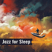 Jazz for Sleep – Relax & Chill, Instrumental Jazz, Sleep Music, Calm Piano von Peaceful Piano