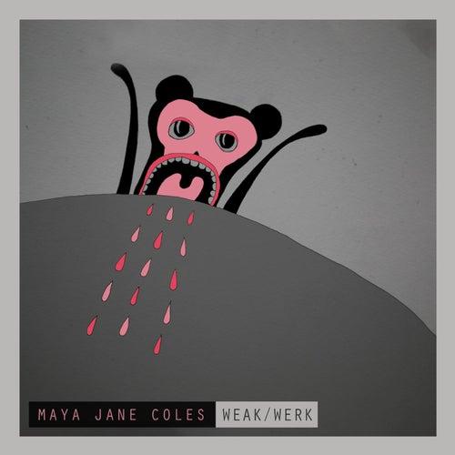 Weak / Werk von Maya Jane Coles