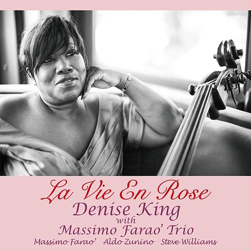 La Vie En Rose by Denise King