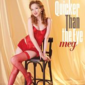 Quicker Than the Eye by Meg