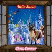 Hello Santa by Chris Connor
