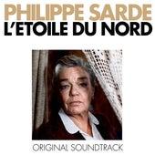 L'étoile du Nord (Bande originale du film) by Philippe Sarde