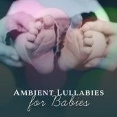 Ambient Lullabies for Babies – Classical Relaxation, Lullabies for Babies to Sleep, Mozart, Beethoven by Baby Sleep Sleep