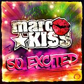 So Excited by Marc Kiss